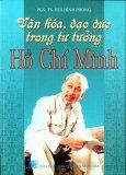 Văn Hoá, Đạo Đức Trong Tư Tưởng Hồ Chí Minh
