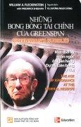 Những Bong Bóng Tài Chính Của Greenspan - Một Thời Kỳ Xuẩn Ngốc Ở Ngân Hàng Dự Trữ Liên Bang (FED)