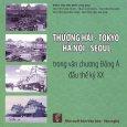 Thượng Hải - Tokyo - Hà Nội - Seoul Trong Văn Chương Đông Á Đầu Thế Kỷ XX