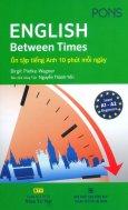 English Between Times - Ôn Tập Tiếng Anh 10 Phút Mỗi Ngày
