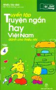 Tuyển Tập Truyện Ngắn Hay Việt Nam Dành Cho Thiếu Nhi - Tủ Sách Tuổi Hồng (Tập 4)