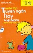 Tuyển Tập Truyện Ngắn Hay Việt Nam Dành Cho Thiếu Nhi - Tủ Sách Tuổi Hồng (Tập 2)