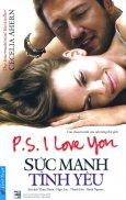 PS, I Love You - Sức Mạnh Tình Yêu (Tái Bản 2016)