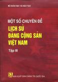 Một Số Chuyên Đề Lịch Sử Đảng Cộng Sản Việt Nam - Tập 3