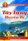Tây Tạng Huyền Bí - Tủ Sách Huyền Môn