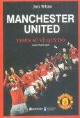 Manchester United - Thiên Sử Về Quỷ Đỏ (Tái Bản 2017)