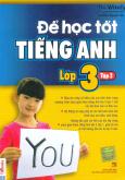 Để Học Tốt Tiếng Anh Lớp 3 - Tập 2