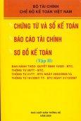 Chế Độ Kế Toán Việt Nam - Chứng Từ Và Sổ Kế Toán - Báo Cáo Tài Chính - Sơ Đồ Kế Toán (Tập 2)