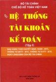 Chế Độ Kế Toán Việt Nam - Hệ Thống Tài Khoản Kế Toán (Tập 1)