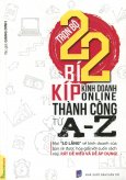 Trọn Bộ 22 Bí Kíp Kinh Doanh Online Thành Công Từ A - Z