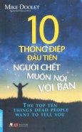10 Thông Điệp Đầu Tiên Người Chết Muốn Nói Với Bạn
