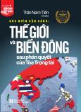 Góc Nhìn Cận Cảnh: Thế Giới Và Biển Đông Sau Phán Quyết Của Tòa Trọng Tài
