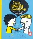 Daily English Conversation - Hội Thoại Tiếng Anh Hàng Ngày (Kèm 1 CD)