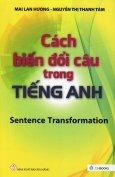 Cách Biến Đổi Câu Trong Tiếng Anh