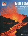 Thế Nào Và Tại Sao: Núi Lửa - Lửa Từ Lòng Đất