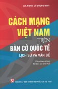 Cách Mạng Việt Nam Trên Bàn Cờ Quốc Tế - Lịch Sử Và Vấn Đề