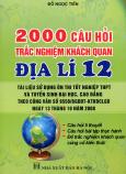 2000 Câu Hỏi Trắc Nghiệm Khách Quan Địa Lí 12