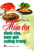 Món Ăn Dành Cho Nam Giới Cường Tráng