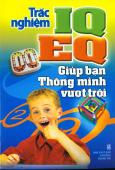 Trắc Nghiệm IQ, EQ - Giúp Bạn Thông Minh Vượt Trội
