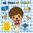 Ehon Kỹ Năng Sống - Bé Trai Đi Toilet