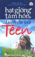 Hạt Giống Tâm Hồn Dành Cho Tuổi Teen - Tập 1 (Tái Bản 2016)