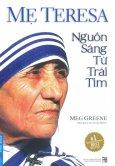 Mẹ Teresa - Nguồn Sáng Từ Trái Tim (Tái Bản 2017)
