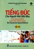 Tiếng Đức Cho Người Mới Bắt Đầu - Các Tình Huống Giao Tiếp Hằng Ngày (Dùng Kèm Đĩa CD)