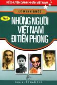 Kể Chuyện Danh Nhân Việt Nam - Những Người Việt Nam Đi Tiên Phong (Tập 2)