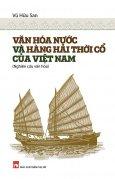 Văn Hóa Nước Và Hàng Hải Thời Cổ Của Việt Nam