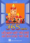 365 Ngày Mỗi Ngày Một Trò Chơi Bổ Ích Cho Trí Tuệ - Tập 1