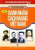 Kể Chuyện Danh Nhân Việt Nam - Danh Nhân Cách Mạng Việt Nam (Tập 6)