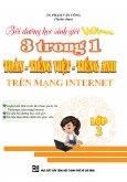 Bồi Dưỡng Học Sinh Giỏi Violympic 3 Trong 1 Toán - Tiếng Việt - Tiếng Anh Trên Mạng Internet - Lớp 3