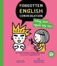 Forgotten English Conversation - Tiếng Anh Ngoài Lớp Học (Kèm 1 CD)
