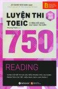 Luyện Thi Toeic 750 - Reading (Tái Bản 2017)