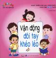 Toán - Anh Cho Trẻ Mầm Non: Vận Động Đôi Tay Khéo Léo