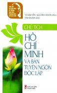 Chủ Tich Hồ Chí Minh Và Bản Tuyên Ngôn Độc Lập