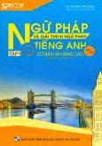 Ngữ Pháp Và Giải Thích Ngữ Pháp Tiếng Anh Cơ Bản Và Nâng Cao 20/80 - Tập 1