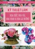 Kỹ Thuật Làm Hoa Giấy, Hoa Vải, Hoa Voan & Hoa Lá Buông