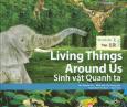 Living Things Around Us - Sinh Vật Quanh Ta (Trình Độ 1 - Tập 12) - Kèm 1 CD