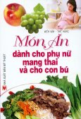 Món Ăn Dành Cho Phụ Nữ Mang Thai Và Cho Con Bú