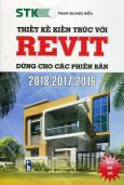 Thiết Kế Kiến Trúc Với Revit (Dùng Cho Các Phiên Bản 2018 - 2017 - 2016)