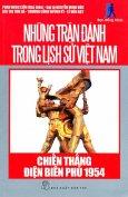 Những Trận Đánh Trong Lịch Sử Việt Nam - Chiến Thắng Điện Biên Phủ 1954