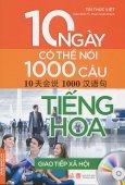 10 Ngày Có Thể Nói 1000 Câu Tiếng Hoa - Giao Tiếp Xã Hội (Kèm 1 CD)