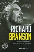 Richard Branson - Đường Ra Biển Lớn (Tái Bản 2017)
