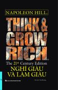 Think And Grow Rich - Nghĩ Giàu Và Làm Giàu (Bìa Cứng)