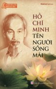 Hồ Chí Minh - Tên Người Sống Mãi