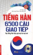 Tiếng Hàn - 6500 Câu Giao Tiếp (Kèm 1 CD) - Tái Bản 2017