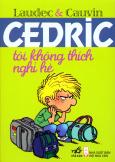 Cedric - Tôi Không Thích Nghỉ Hè