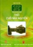 Kể Chuyện Lịch Sử Nước Nhà Dành Cho Học Sinh - Thời Cuối Nhà Nguyễn