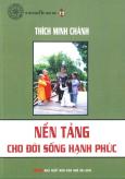 Nền Tảng Cho Đời Sống Hạnh Phúc - Tủ Sách Đạo Phật Ngày Nay